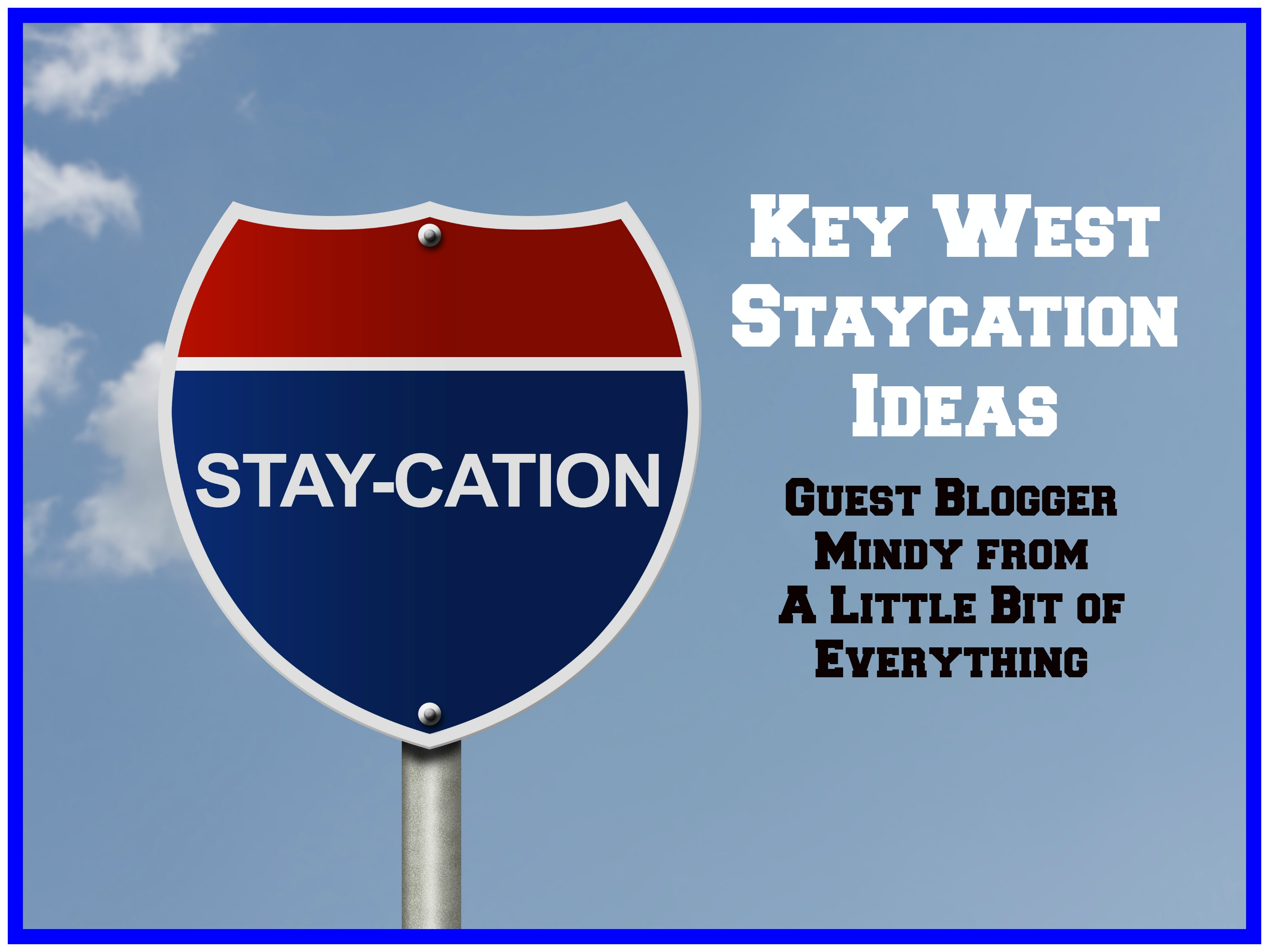 Key West Staycation Ideas